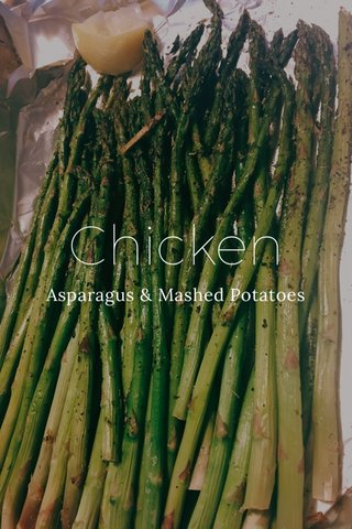 Chicken Asparagus & Mashed Potatoes