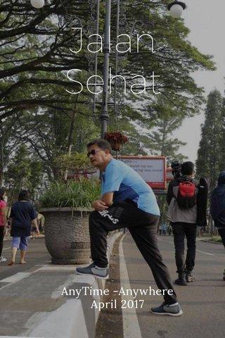 Jalan Sehat AnyTime -Anywhere April 2017