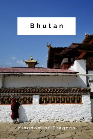 Bhutan Kingdom of Dragons