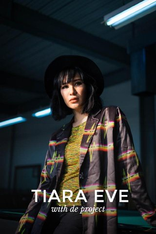 TIARA EVE with de project
