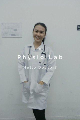 Physio Lab Hello Doctor?
