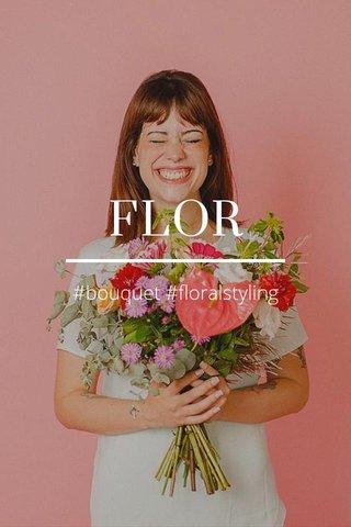 FLOR #bouquet #floralstyling