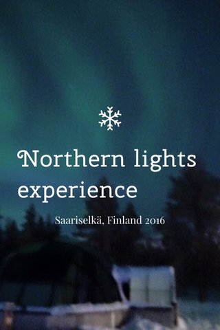 Northern lights experience Saariselkä, Finland 2016