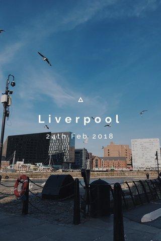 Liverpool 24th Feb 2018
