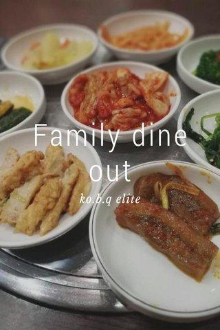 Family dine out ko.b.q elite