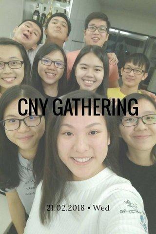 CNY GATHERING 21.02.2018 • Wed
