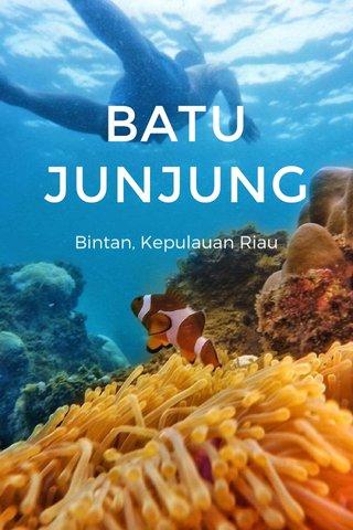 BATU JUNJUNG Bintan, Kepulauan Riau