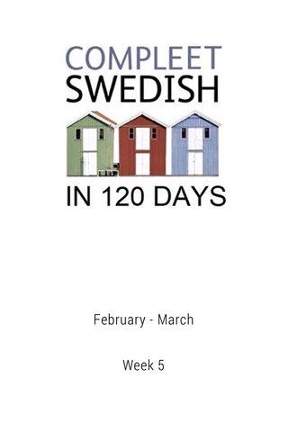 February - March Week 5