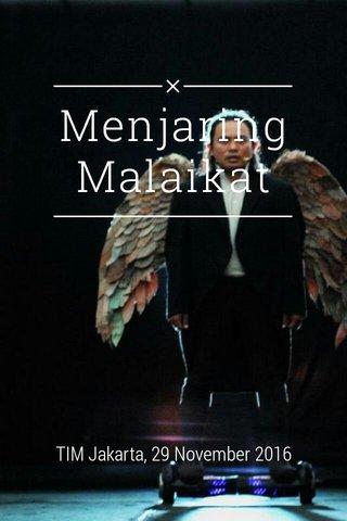Menjaring Malaikat TIM Jakarta, 29 November 2016