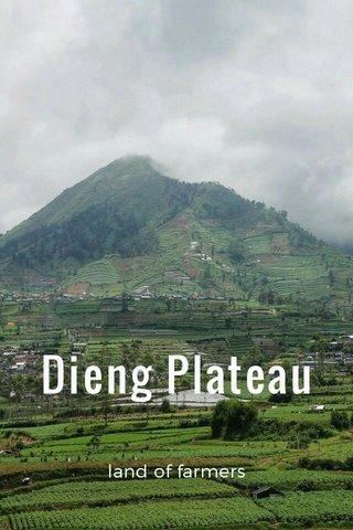 Dieng Plateau land of farmers