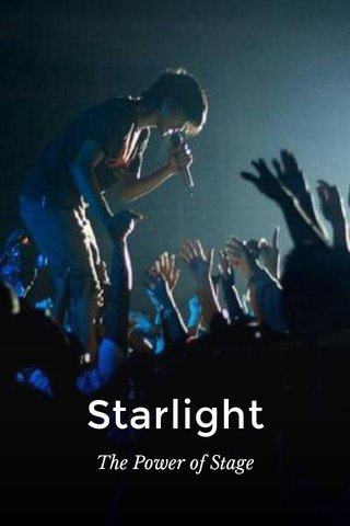 Starlight The Power of Stage