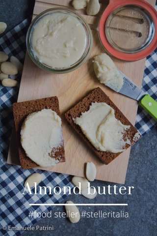 Almond butter #food steller #stelleritalia