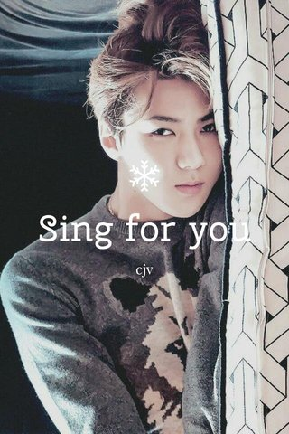 Sing for you cjv