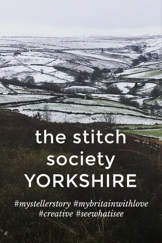 the stitch society YORKSHIRE #mystellerstory #mybritainwithlove #creative #seewhatisee
