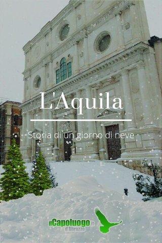 L'Aquila Storia di un giorno di neve