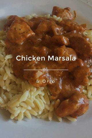 Chicken Marsala & Orzo