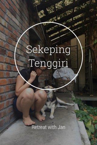 Sekeping Tenggiri Retreat with Jan