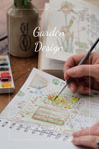 Garden Design With A Bunch Of Wild.