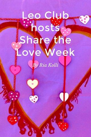 Leo Club hosts Share the Love Week By Ria Kolli