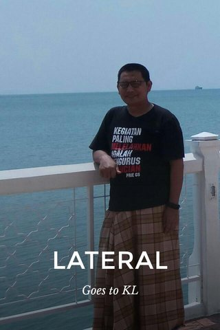 LATERAL Goes to KL