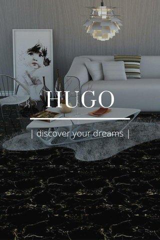 HUGO | discover your dreams |