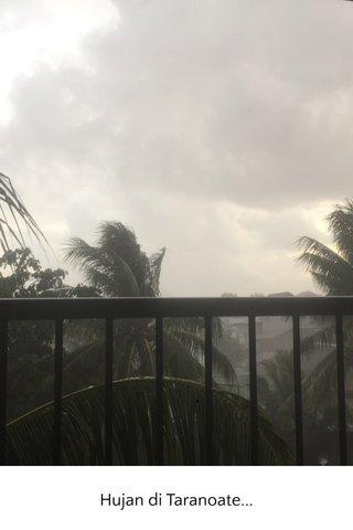 Hujan di Taranoate...
