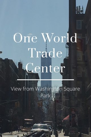 One World Trade Center View from Washington Square Park