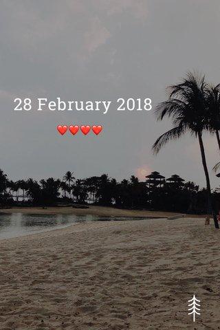 28 February 2018 ❤️❤️❤️❤️