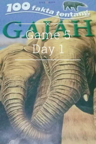 Game 5 Day 1