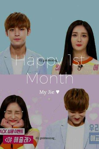 Happy 1st Month My Jie ♥