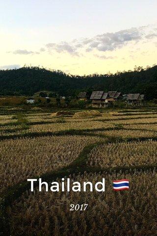 Thailand 🇹🇭 2017