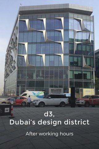 d3, Dubai's design district After working hours