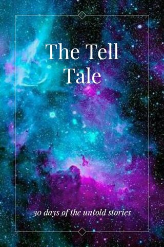 The Tell Tale 30 days of the untold stories