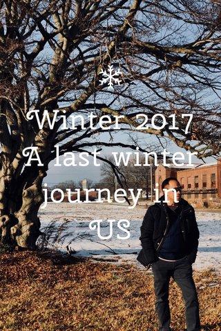 Winter 2017 A last winter journey in US