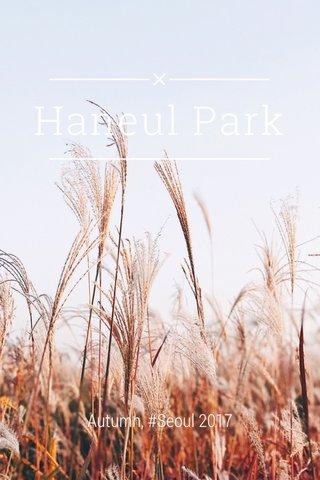 Haneul Park Autumn, #Seoul 2017