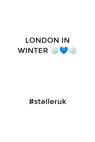 LONDON IN WINTER ❄️💙❄️ #stelleruk