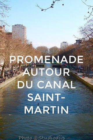 PROMENADE AUTOUR DU CANAL SAINT-MARTIN