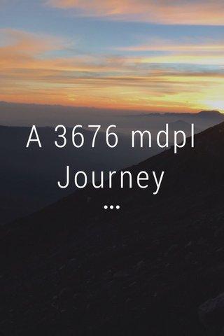 A 3676 mdpl Journey •••