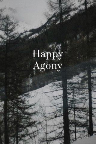 Happy Agony