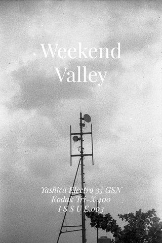 Weekend Valley Yashica Electro 35 GSN Kodak Tri-X 400 I S S U E 003