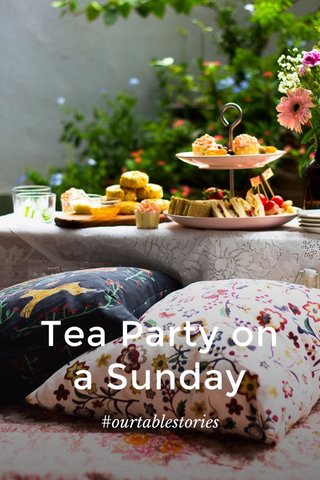 Tea Party on a Sunday #ourtablestories