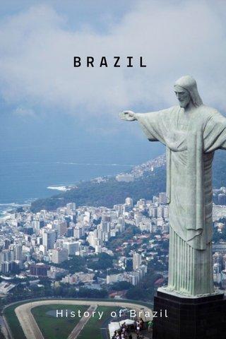 BRAZIL History of Brazil