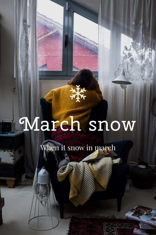 March snow When it snow in march