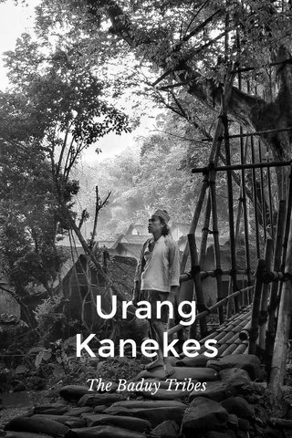Urang Kanekes The Baduy Tribes