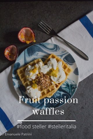 Fruit passion waffles #food steller #stelleritalia