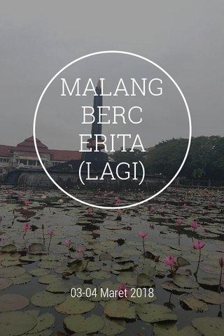 MALANG BERCERITA (LAGI) 03-04 Maret 2018