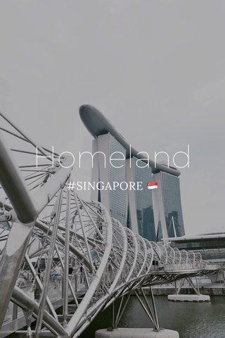 Homeland #SINGAPORE 🇸🇬