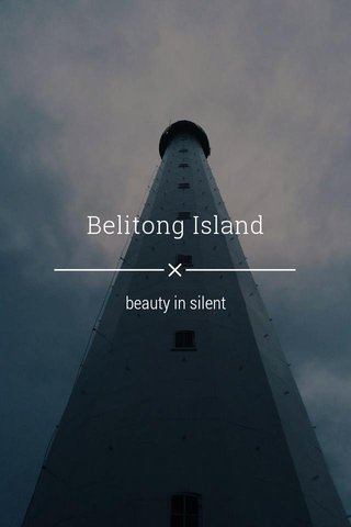 Belitong Island beauty in silent