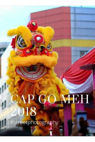 CAP GO MEH 2018 #streetphotography