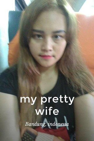my pretty wife Bandung, indonesia